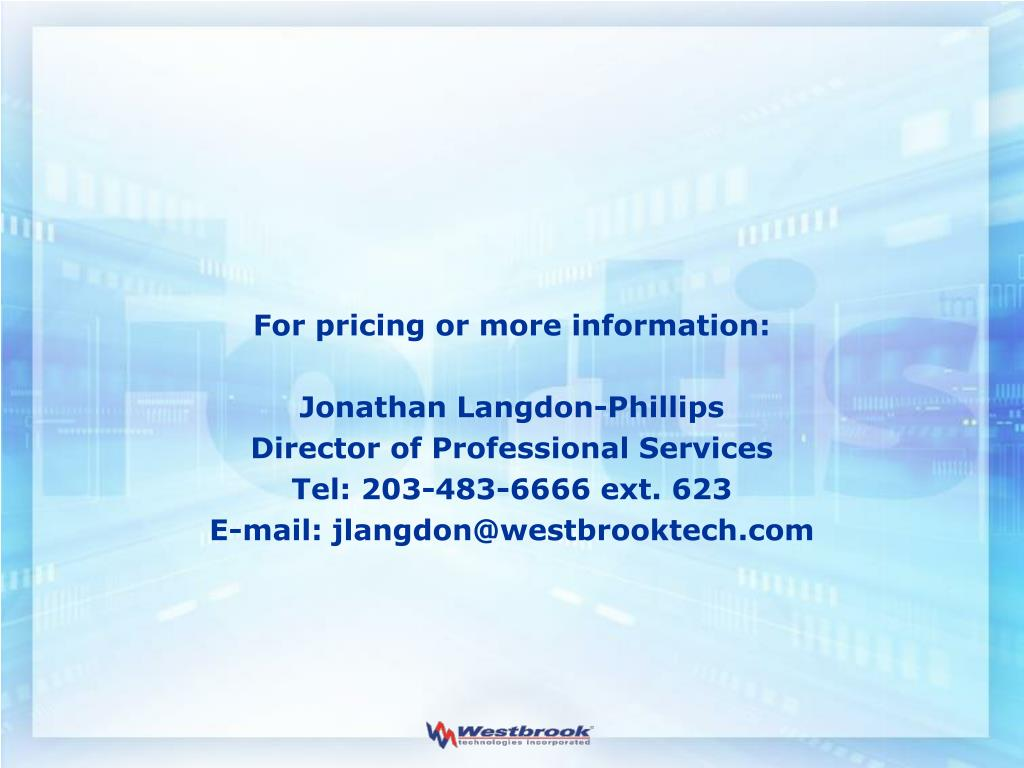 For pricing or more information: