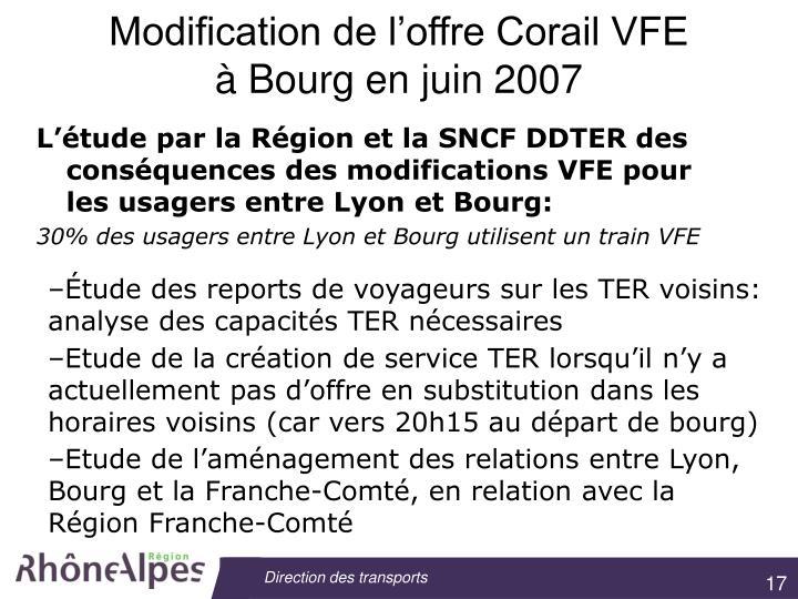 L'étude par la Région et la SNCF DDTER des conséquences des modifications VFE pour les usagers entre Lyon et Bourg: