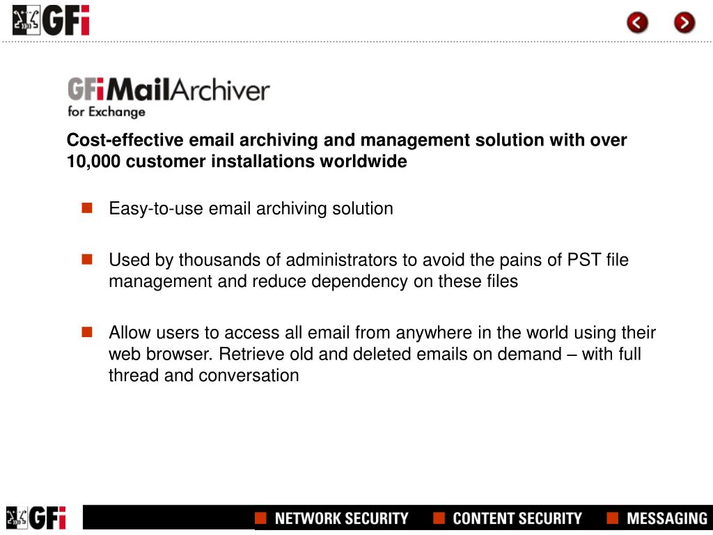 Cost-effective email archiving and management solution with over 10,000 customer installations worldwide