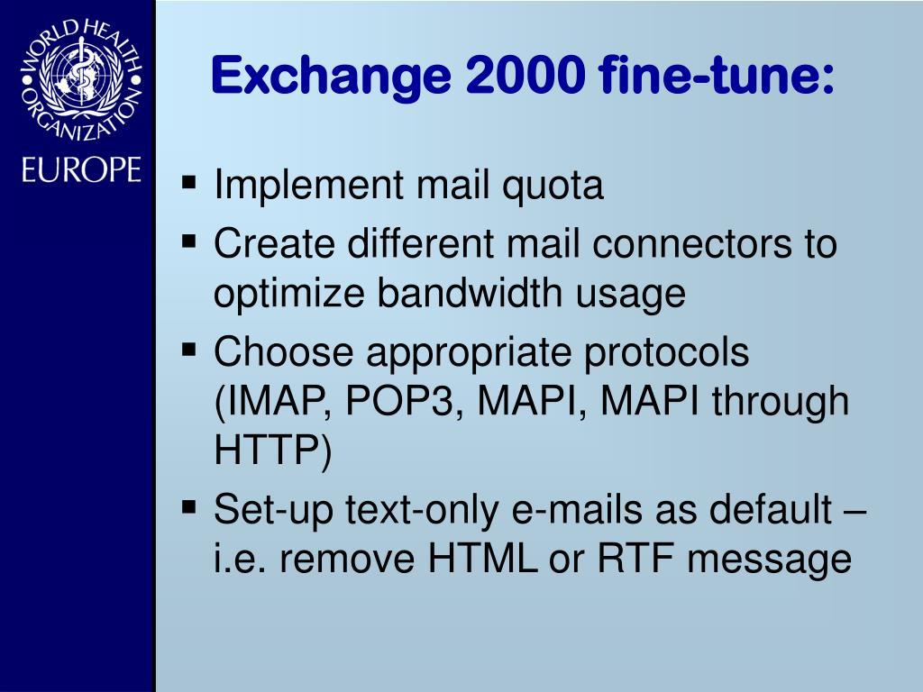 Exchange 2000 fine-tune: