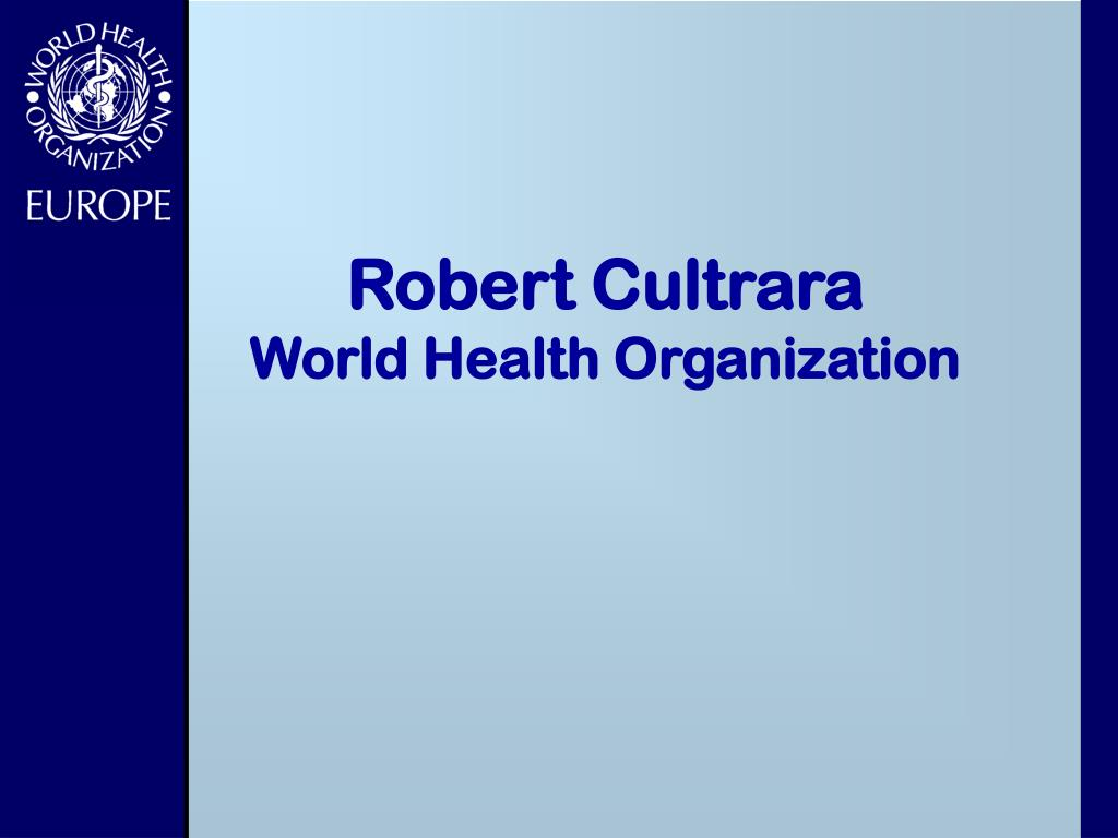 robert cultrara world health organization