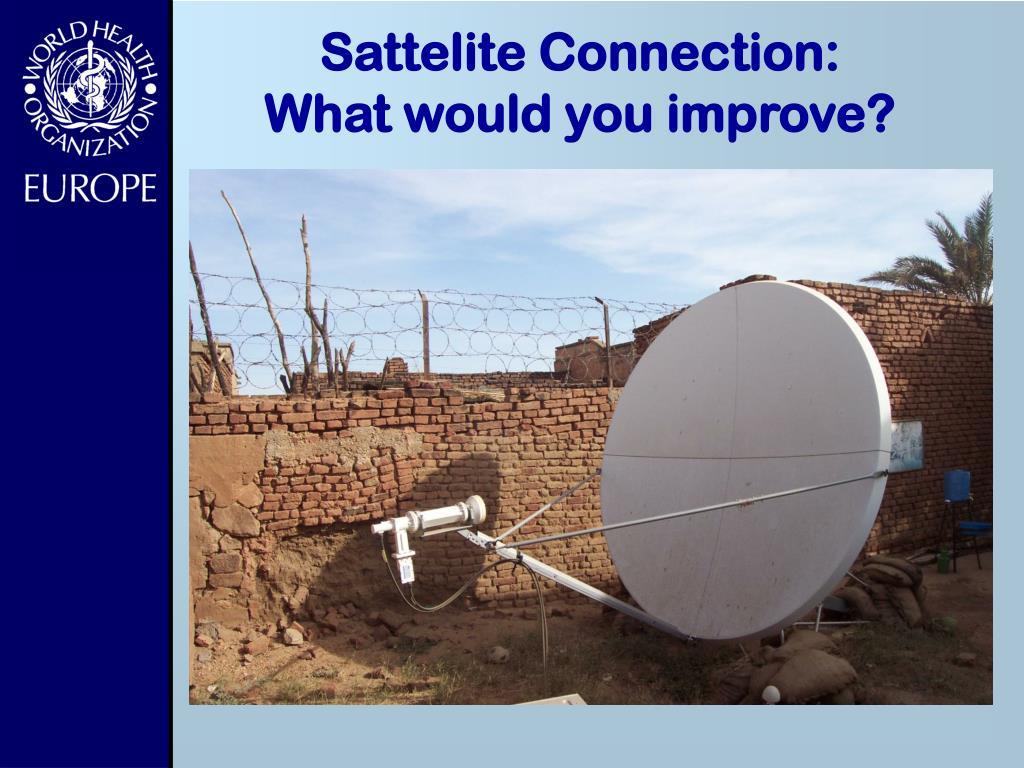Sattelite Connection: