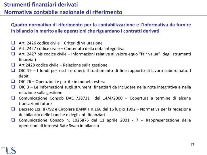 Quadro normativo di riferimento per la contabilizzazione e l'informativa da fornire in bilancio in merito alle operazioni che riguardano i contratti derivati