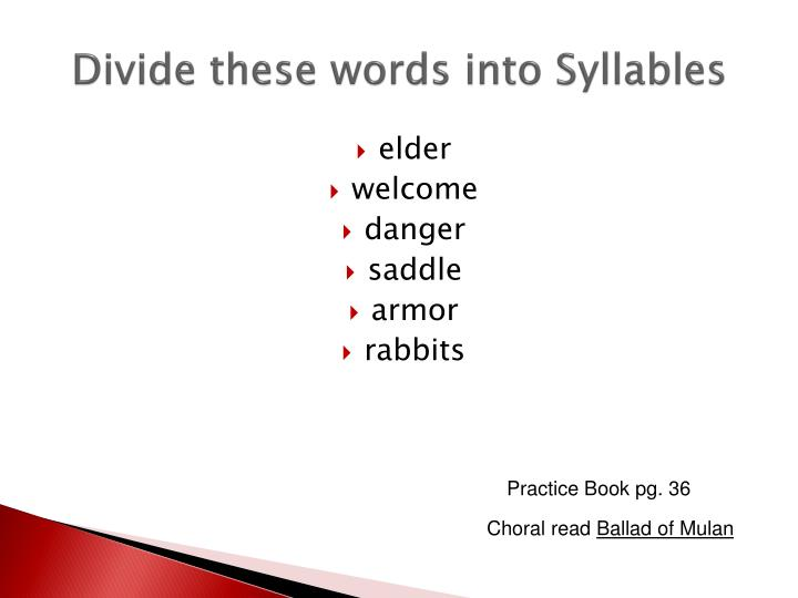 Divide these words into Syllables