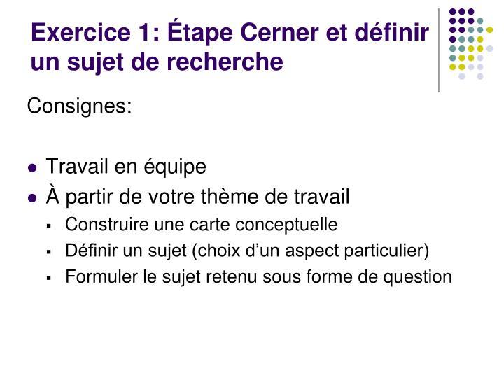 Exercice 1: Étape Cerner et définir un sujet de recherche