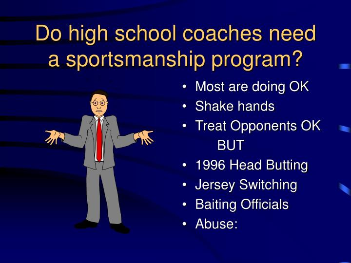 Do high school coaches need a sportsmanship program?