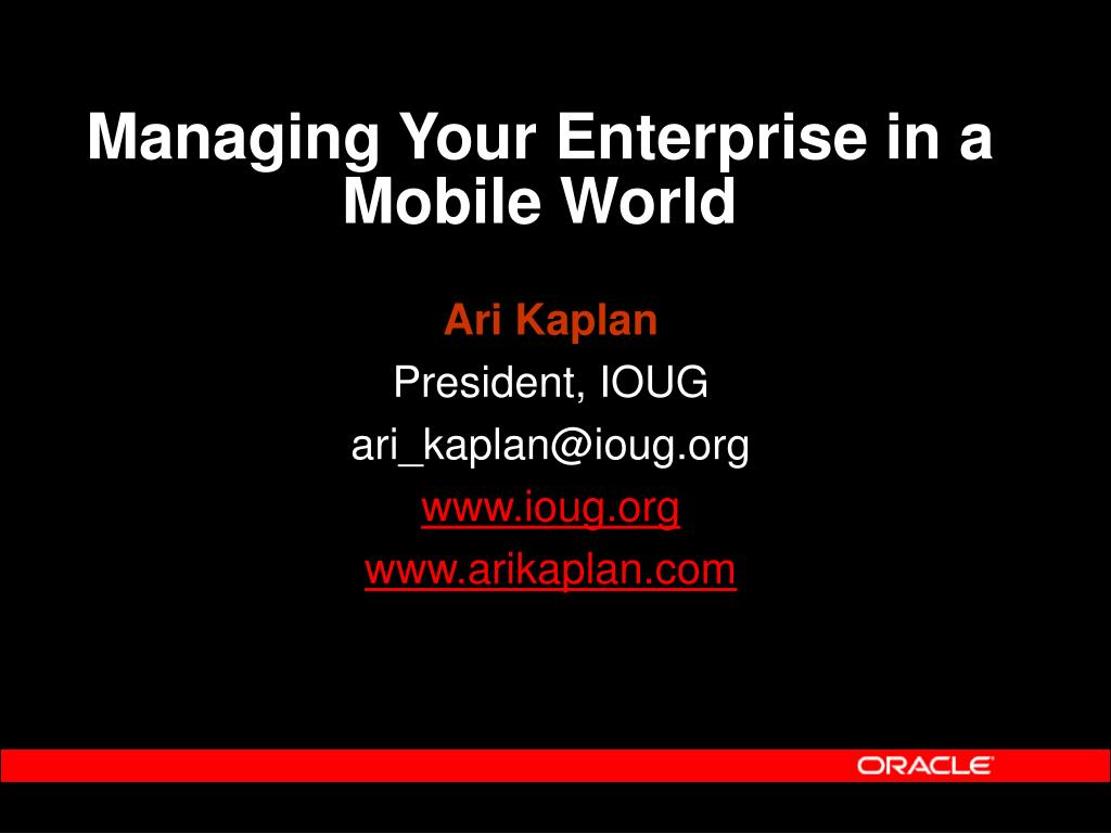 Managing Your Enterprise in a Mobile World