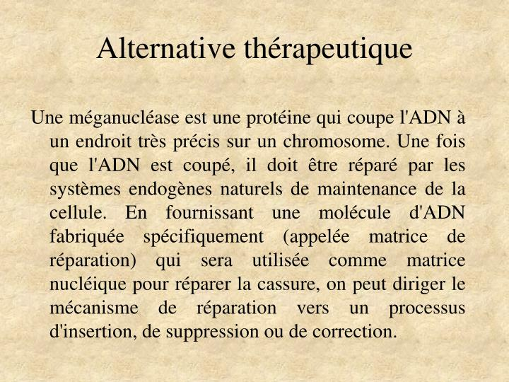 Alternative thérapeutique