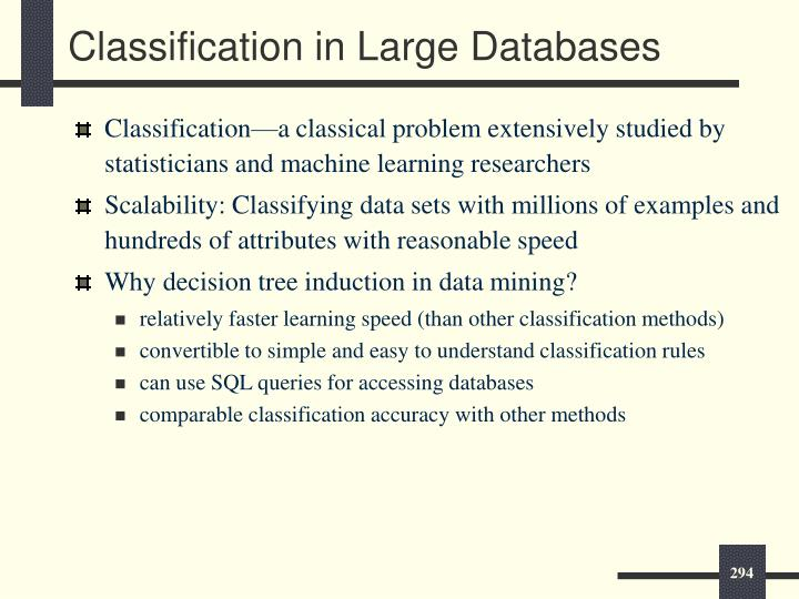 Classification in Large Databases