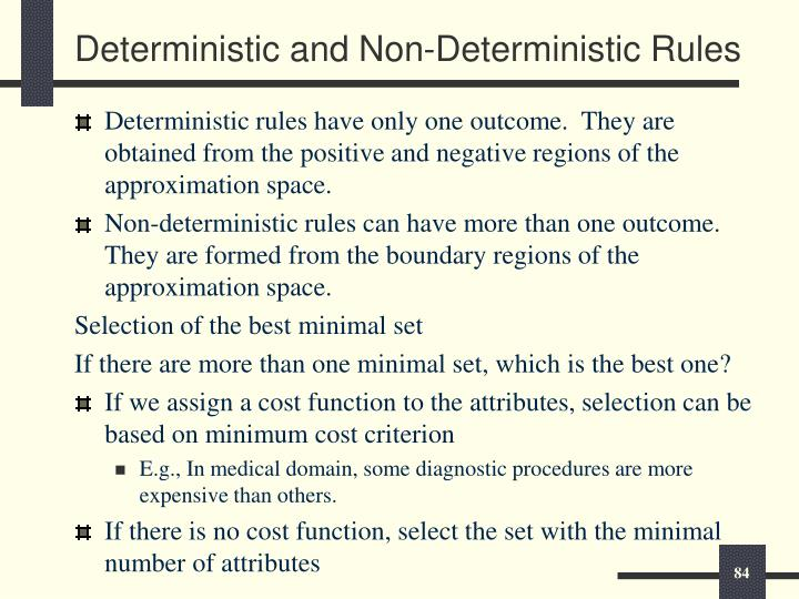 Deterministic and Non-Deterministic Rules