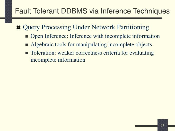 Fault Tolerant DDBMS via Inference Techniques