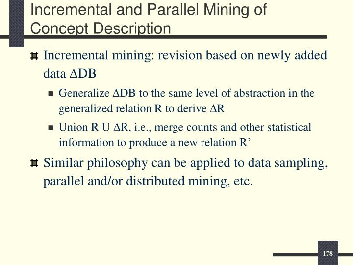 Incremental and Parallel Mining of Concept Description