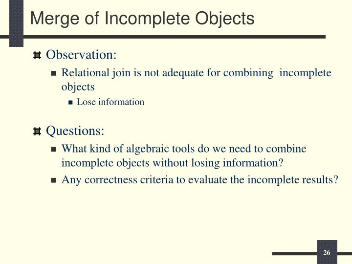 Merge of Incomplete Objects