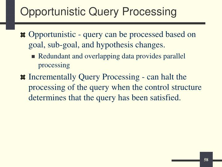 Opportunistic Query Processing