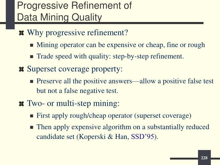 Progressive Refinement of Data Mining Quality
