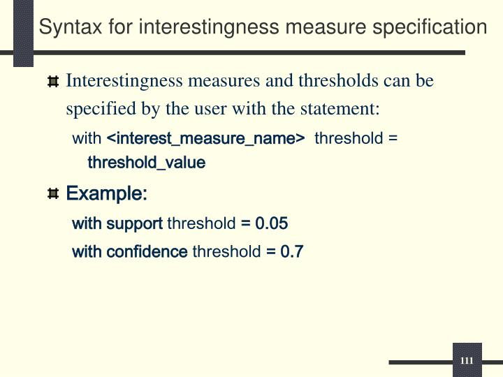 Syntax for interestingness measure specification