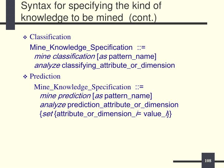 Syntax for specifying the kind of knowledge to be mined  (cont.)