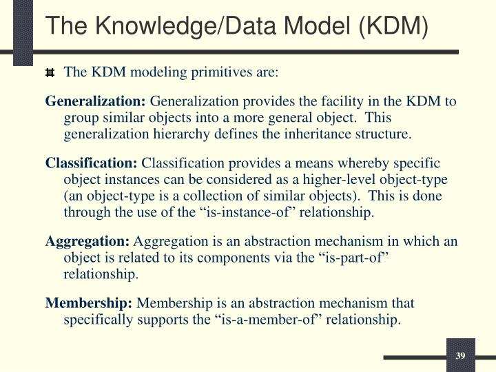 The Knowledge/Data Model (KDM)