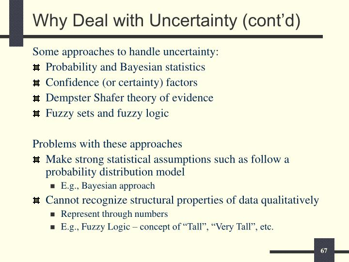 Why Deal with Uncertainty (cont'd)