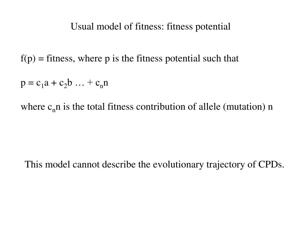 Usual model of fitness: fitness potential