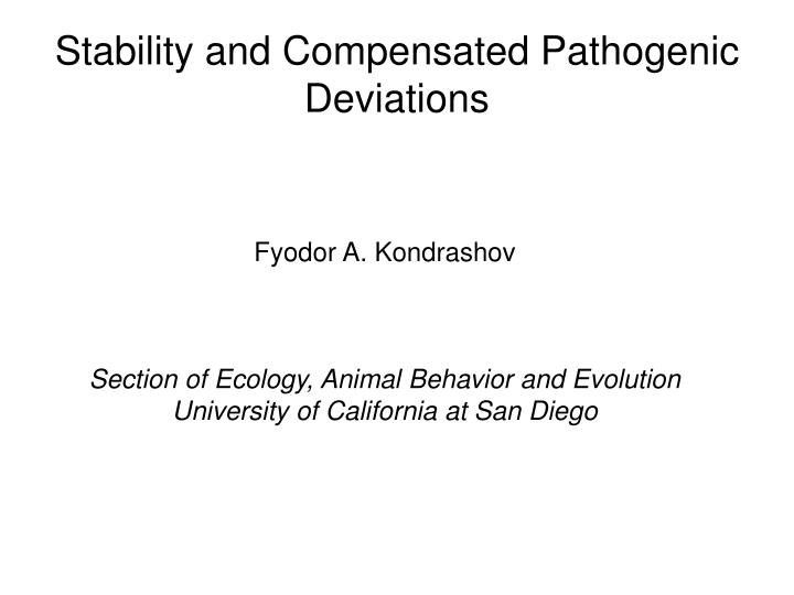 Stability and compensated pathogenic deviations l.jpg