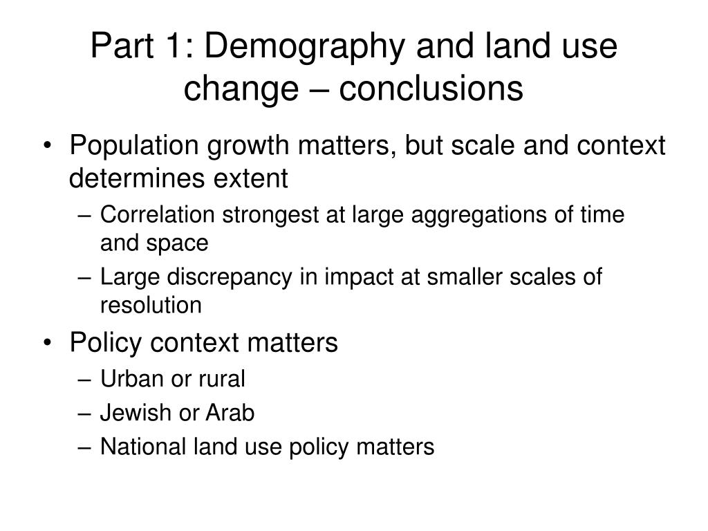 Part 1: Demography and land use change – conclusions