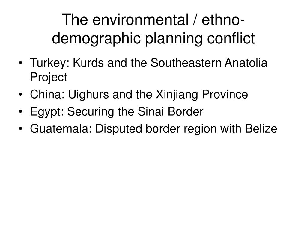 The environmental / ethno-demographic planning conflict