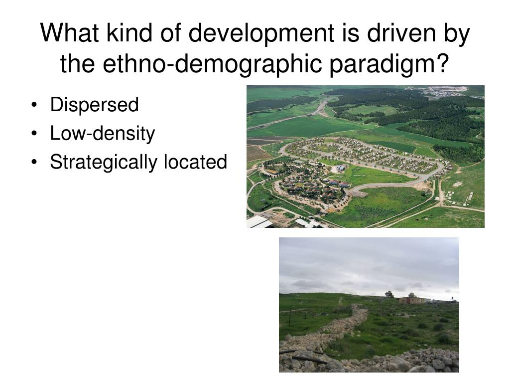 What kind of development is driven by the ethno-demographic paradigm?