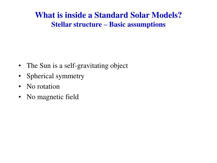 What is inside a Standard Solar Models?