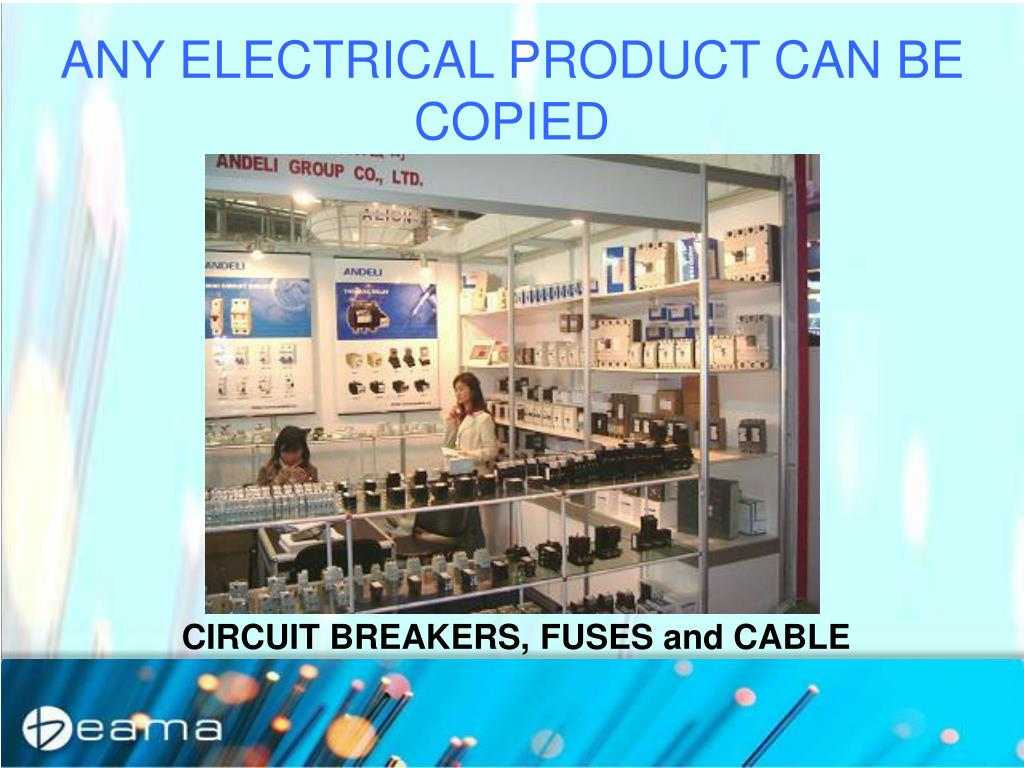 ANY ELECTRICAL PRODUCT CAN BE COPIED