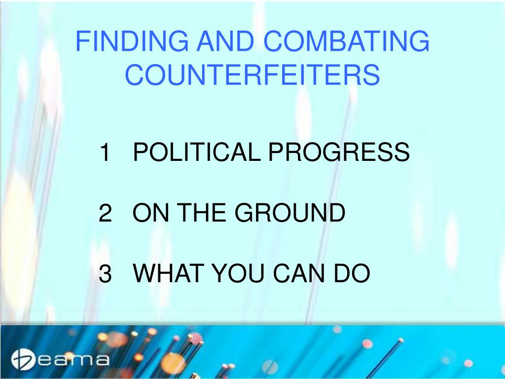 FINDING AND COMBATING COUNTERFEITERS