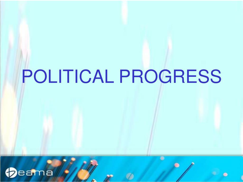 POLITICAL PROGRESS