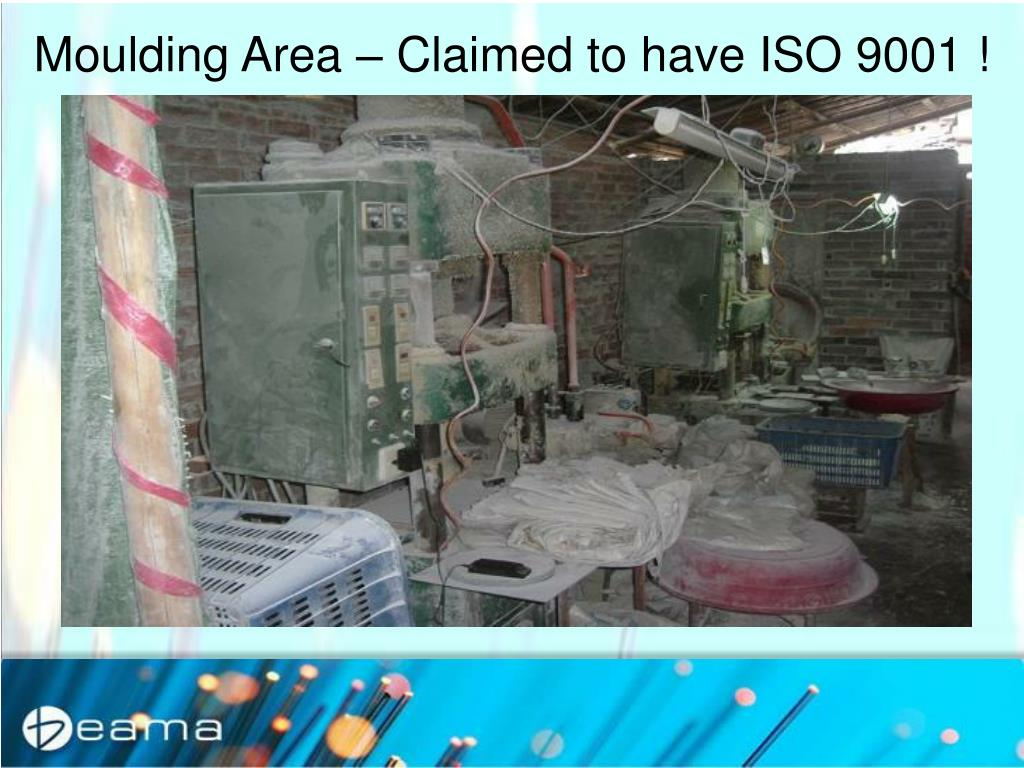 Moulding Area – Claimed to have ISO 9001 !
