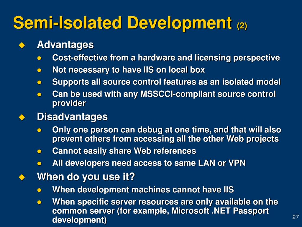 Semi-Isolated Development