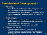 semi isolated development 2