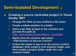 semi isolated development 3
