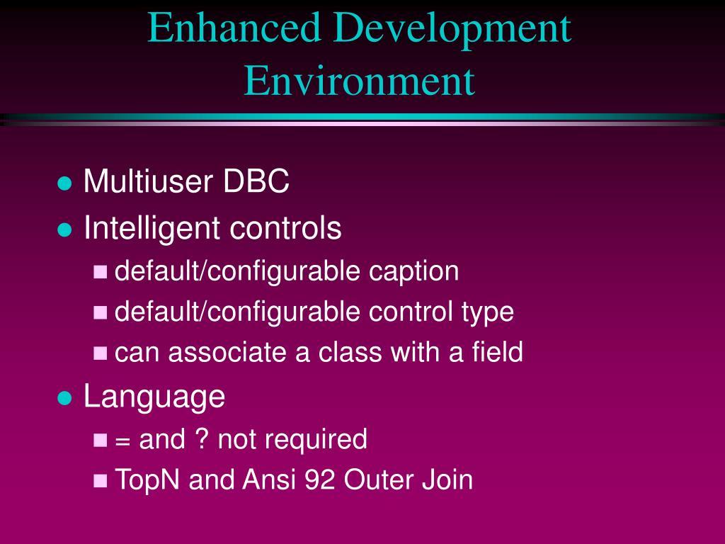 Enhanced Development Environment