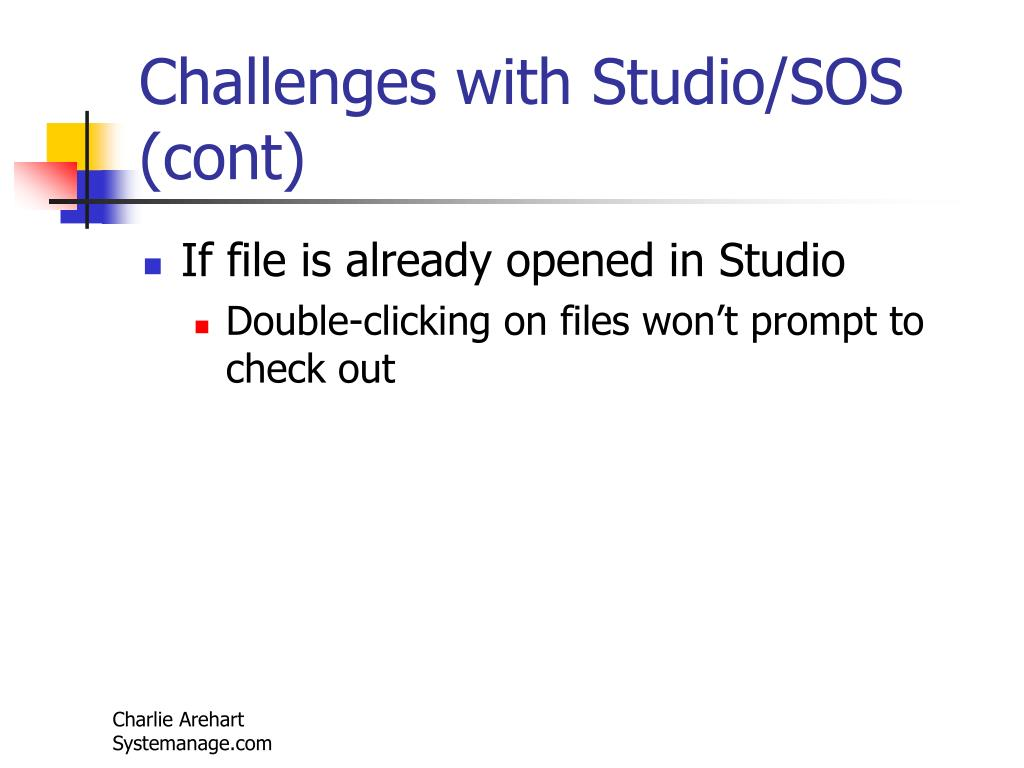 Challenges with Studio/SOS (cont)