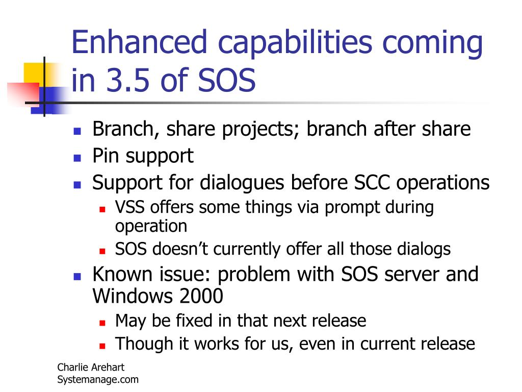 Enhanced capabilities coming in 3.5 of SOS