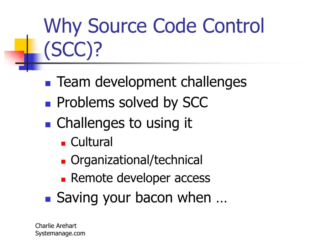 Why Source Code Control (SCC)?