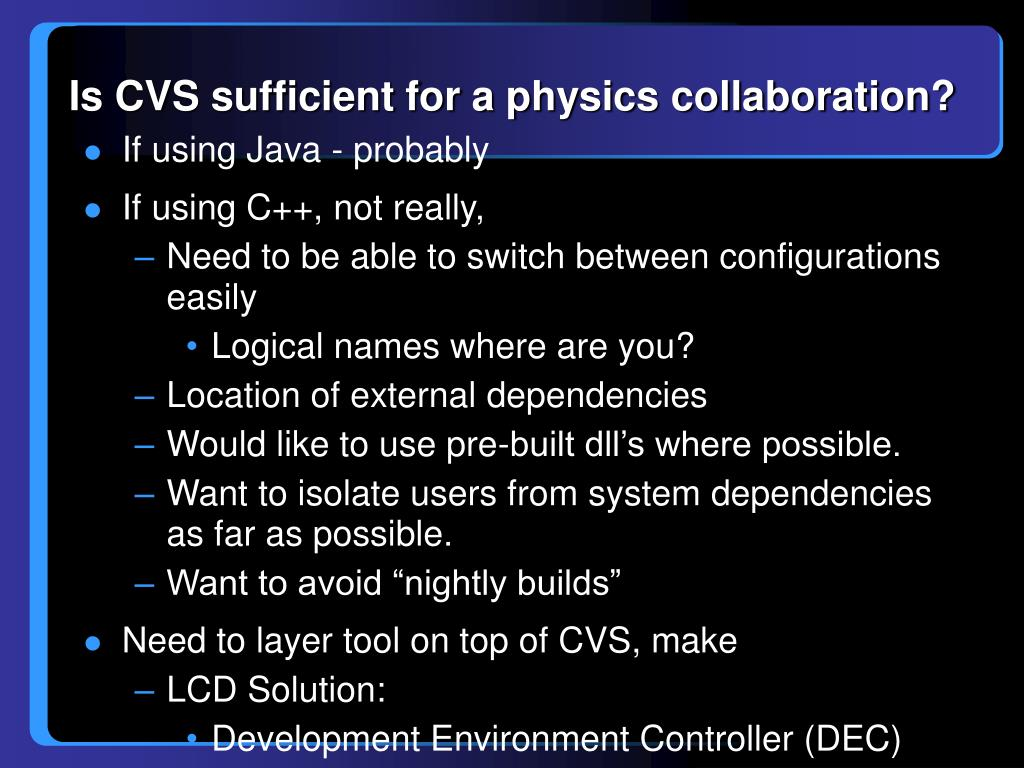 Is CVS sufficient for a physics collaboration?