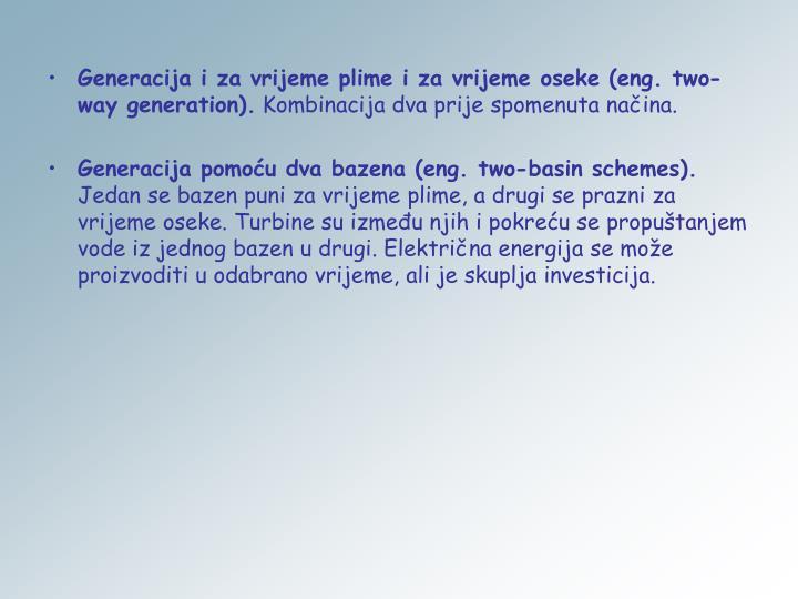 Generacija i za vrijeme plime i za vrijeme oseke (eng. two-way generation).