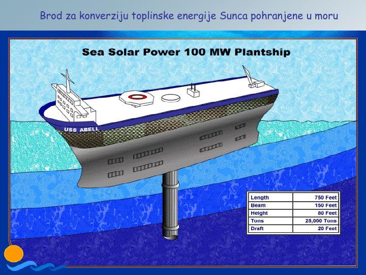 Brod za konverziju toplinske energije Sunca pohranjene u moru