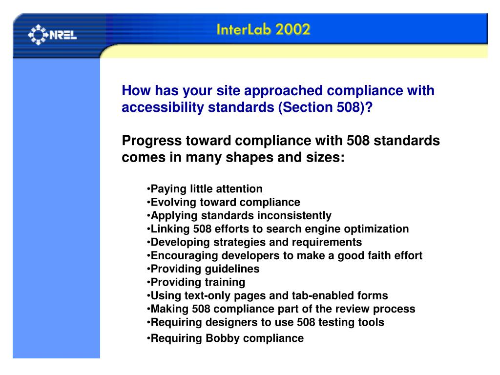 How has your site approached compliance with accessibility standards (Section 508)?