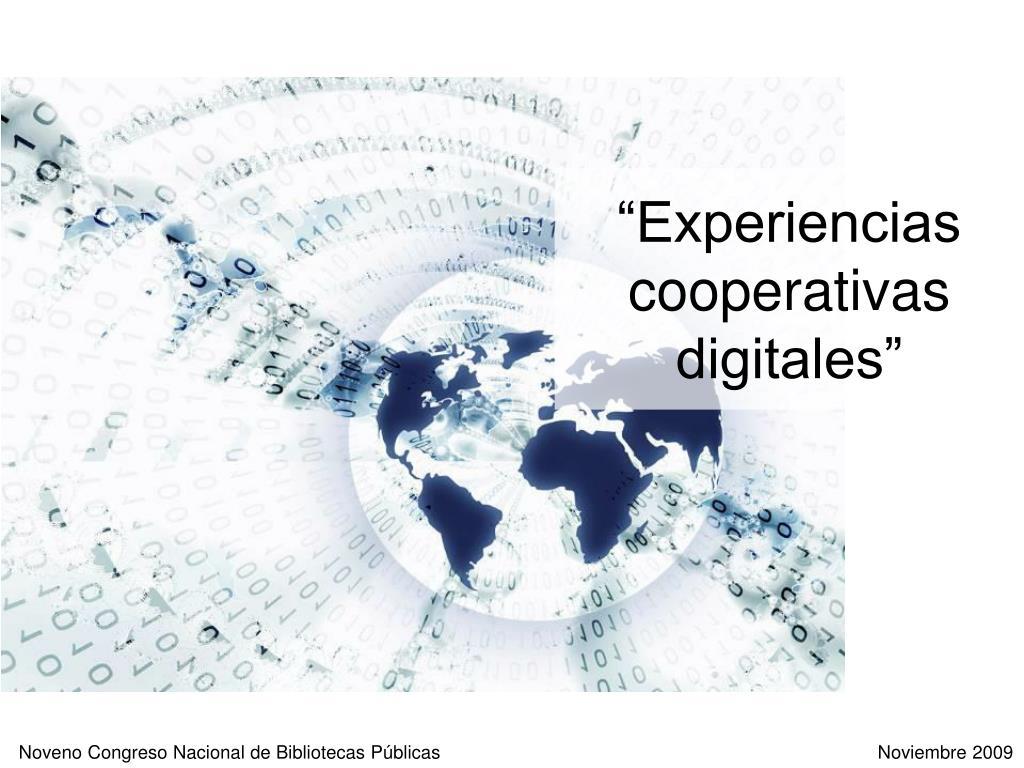 """""""Experiencias cooperativas digitales"""""""