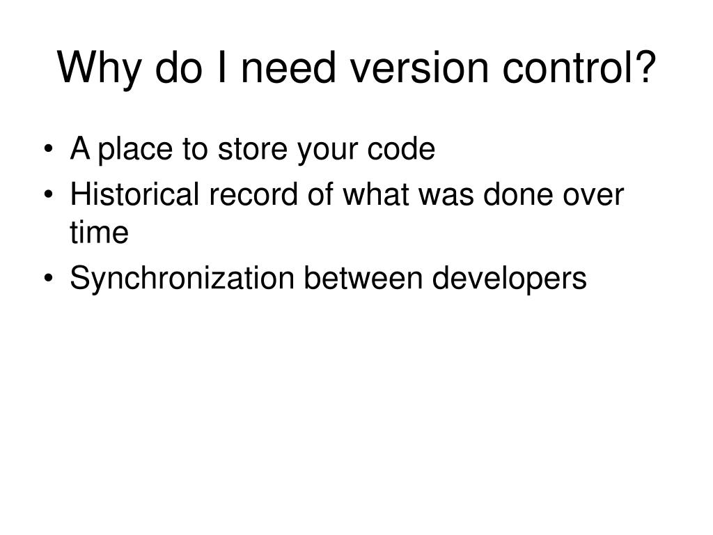 Why do I need version control?