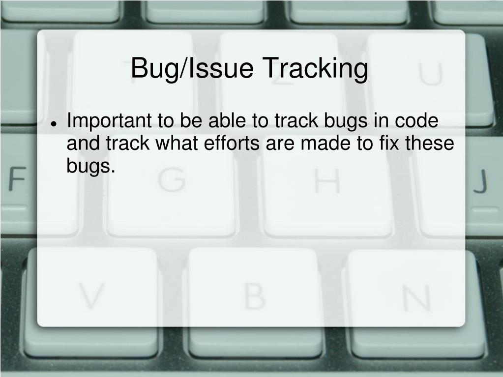 Bug/Issue Tracking