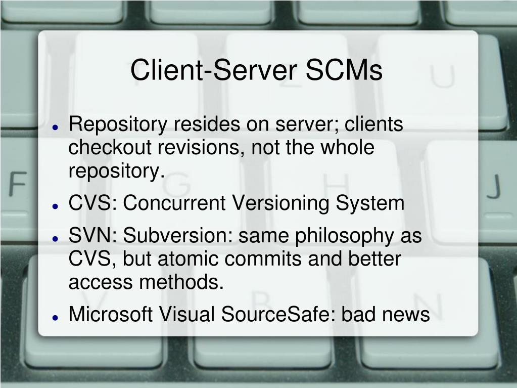 Client-Server SCMs