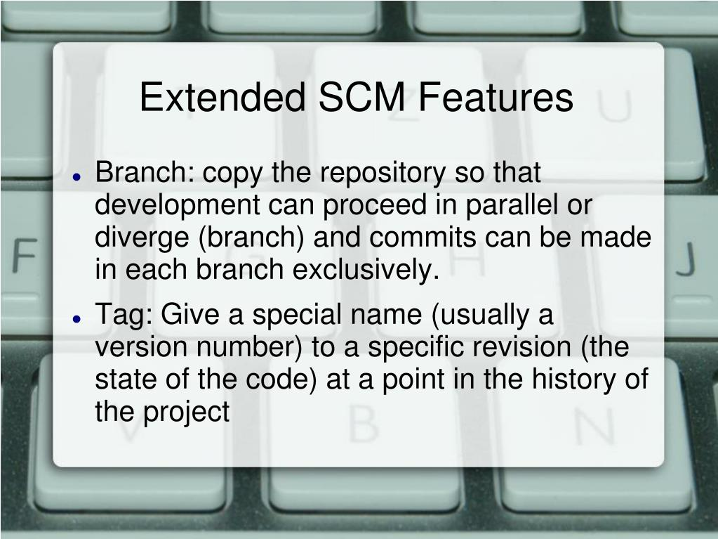 Extended SCM Features