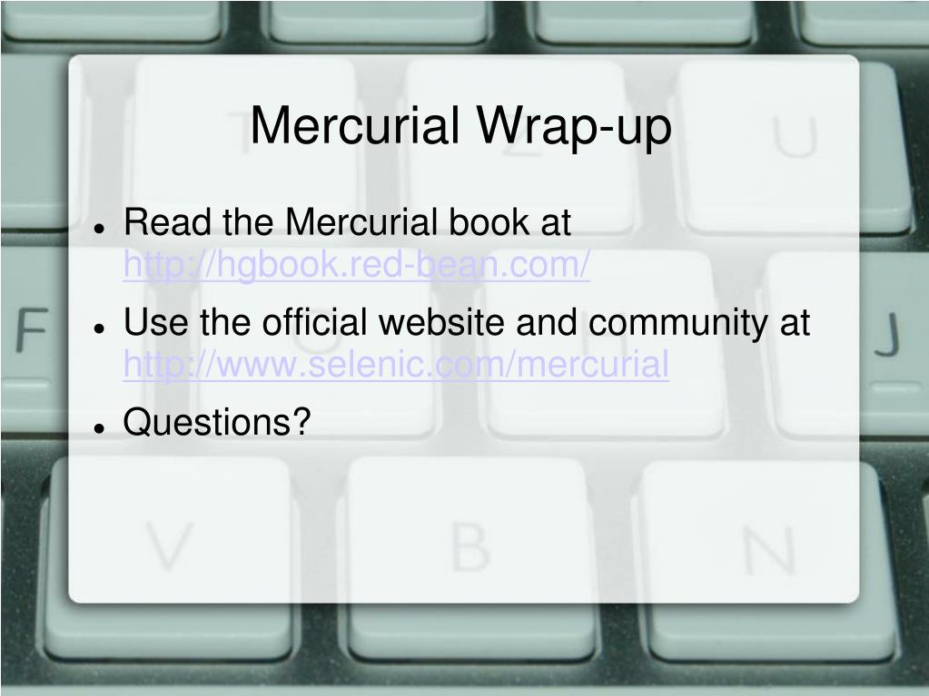 Mercurial Wrap-up
